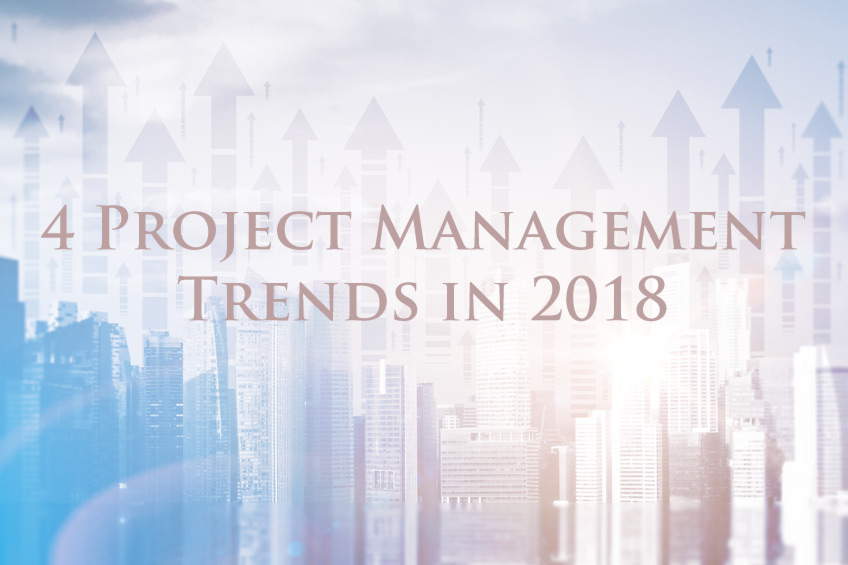 4 Trends in Project Management to Look out for in 2018